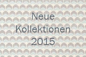 Neue Kollektionen 2015