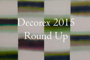 A round up of Decorex 2015