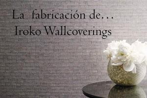 La fabricación de… Iroko Wallcoverings