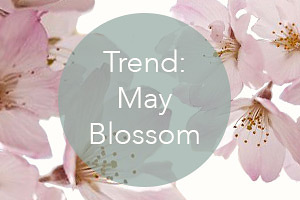 Trend: May Blossom
